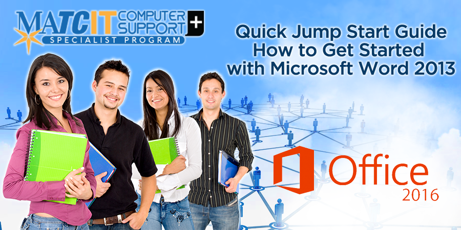 How to Get Started with Microsoft Word 2013 : Quick Jump Start Guide