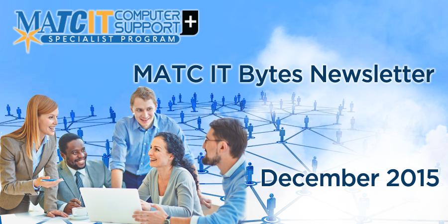 MATC IT Bytes Newsletter – December 2015