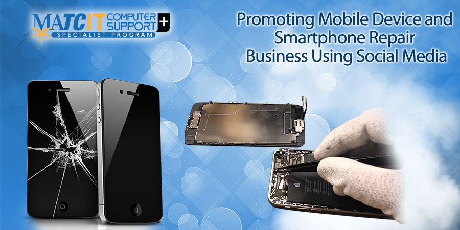 Promoting Mobile Device and Smartphone Repair Business Using Social Media