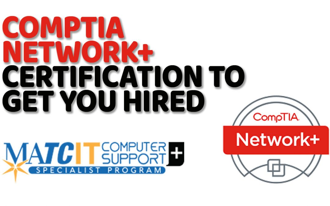 Prepare and get certified for COMPTIA Network+ Certification in Milwaukee Area